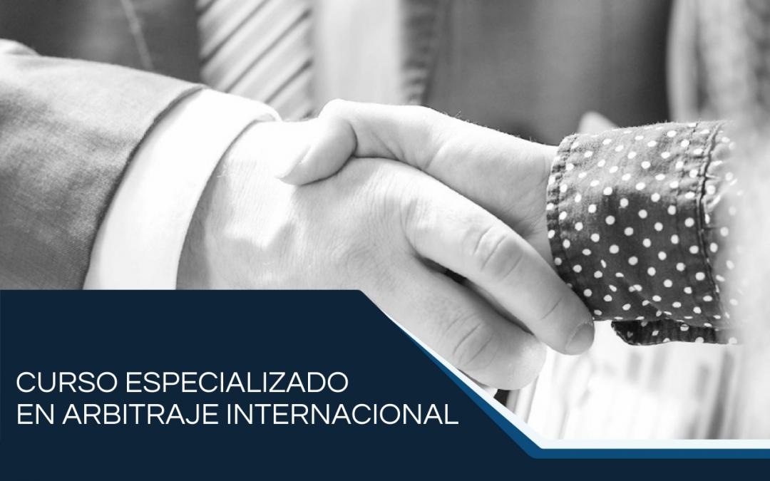 Curso Especializado en Arbitraje Internacional